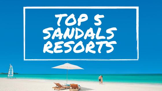 Top 5 SandalsResorts